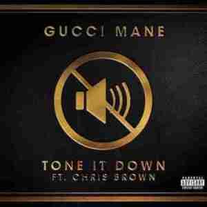 Gucci Mane - Tone It Down (CDQ) Ft. Chris Brown